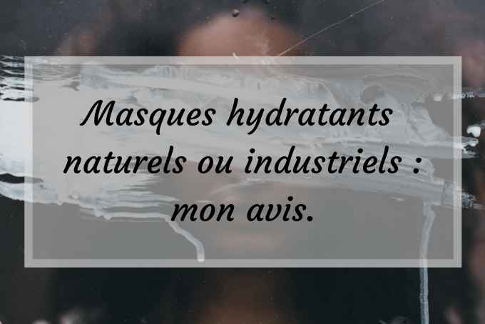 avis masques hydratants