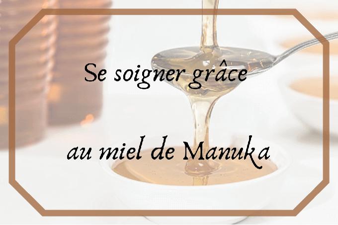utiliser le miel de manuka pour se soigner