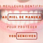 meilleurs dentifrices au miel de manuka
