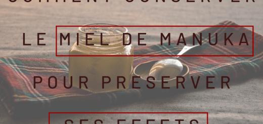 Conserver miel de manuka