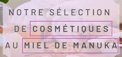 sélection cosmétique miel de manuka