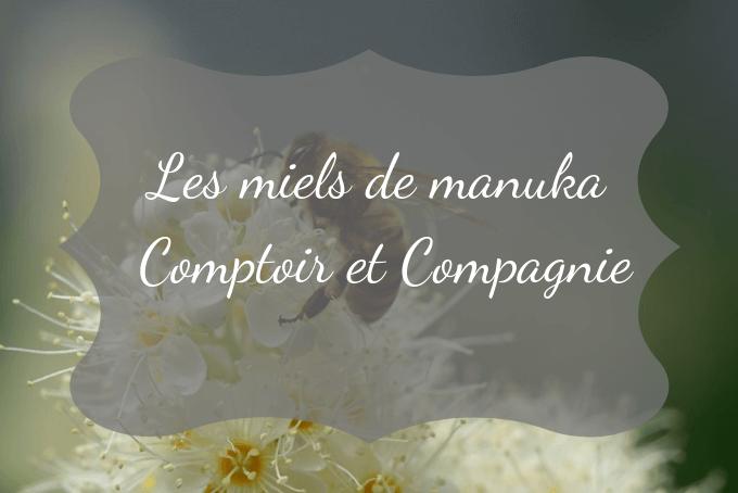 prix miel de manuka comptoir et compagnie(1)